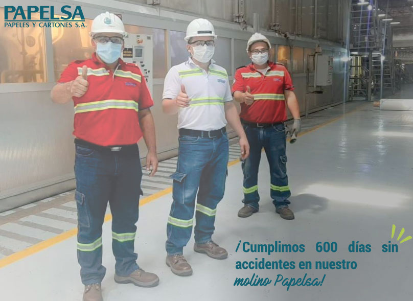 OUR CARDBOARD MILL IS 600 DAYS WITHOUT ACCIDENTS