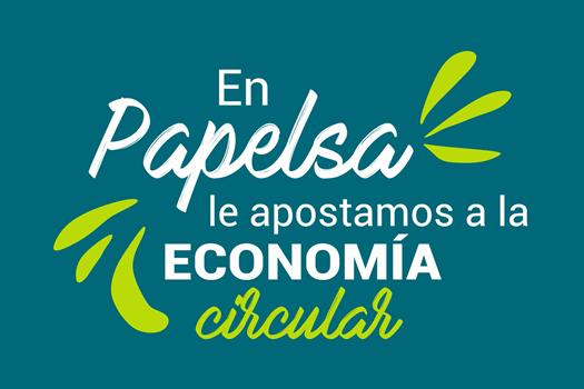 En PAPELSA le apostamos a la  economía circular