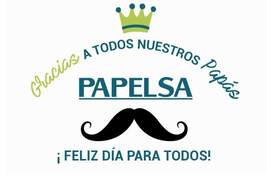 FELIZ DIA A NUESTROS PAPÁS DE PAPELSA